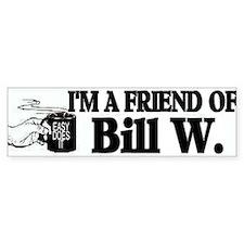 FRIEND OF BILL W Bumper Stickers