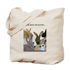 """It's all...bunnies..."" Tote Bag"