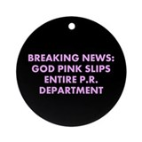 """God Pink Slips"" Ornament (Round)"