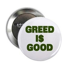 "Greed is Good 2.25"" Button"