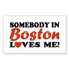 Somebody in Boston Loves Me! Rectangle Decal