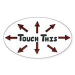 Touch This Oval Sticker