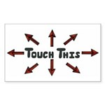 Touch This Rectangle Sticker