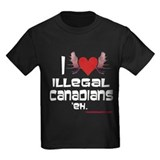 I Heart Illegal Canadians 'eh T