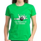 Go Down Or Go Home Logo 6 Tee Des