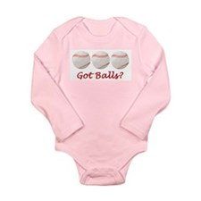Baseball got balls? Long Sleeve Infant Bodysuit