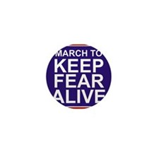 Funny March keep fear alive Mini Button