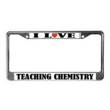 I Love Teaching Chemistry License Plate Frame