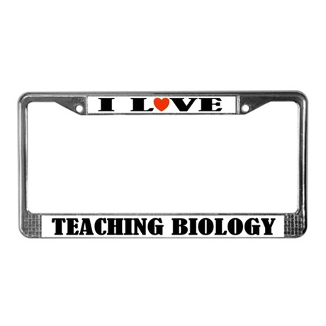 I Love Teaching Biology License Plate Frame