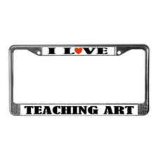 I Love Teaching Art License Plate Frame