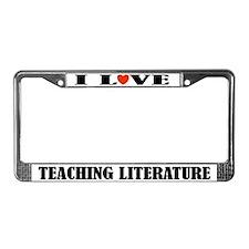I Love Teaching Literature License Plate Frame
