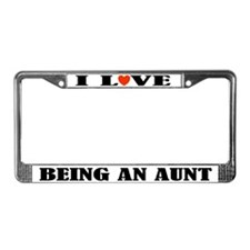 I Love Being an Aunt License Plate Frame