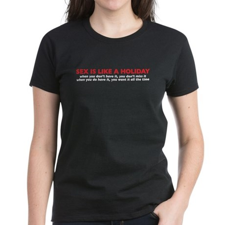 sex is like a holiday Women's Dark T-Shirt