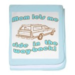 Mom Lets Me Ride in the Way-b Infant Blanket