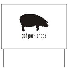 Pork Chop Yard Sign