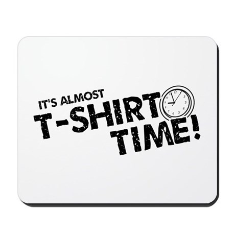 T-Shirt Time Mousepad