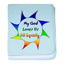 My God Loves Us All Equally Infant Blanket