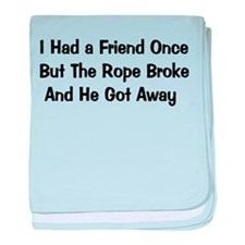 I Had A Friend Once Infant Blanket