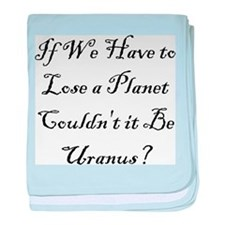 Uranus Not Pluto Infant Blanket