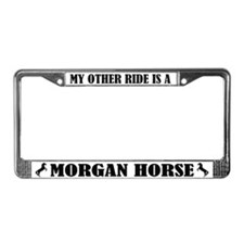 My Other Ride is a Morgan HorseLicense Frame