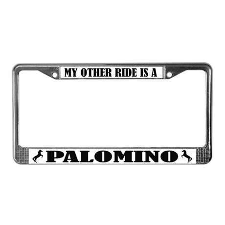 My Other Ride is a Palomino License Frame