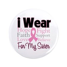 "Sister - Breast Cancer 3.5"" Button"