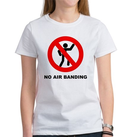 No Air Banding Women's T-Shirt