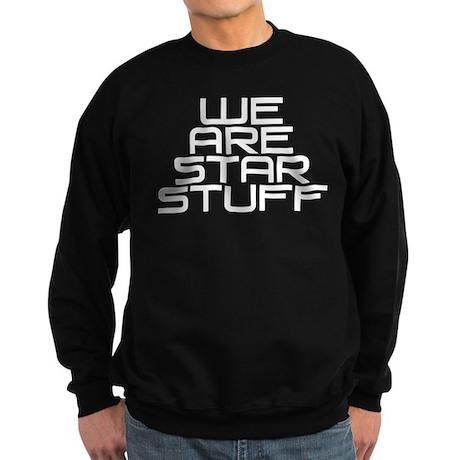 We Are Star Stuff Sweatshirt (dark)