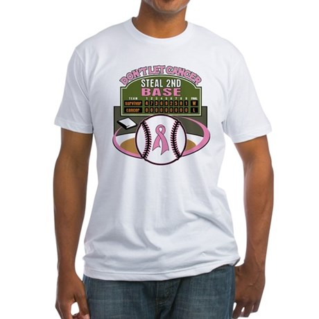 Dont Let Cancer Steal 2nd Base Fitted T-Shirt