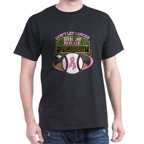 Dont Let Cancer Steal 2nd Base Dark T-Shirt