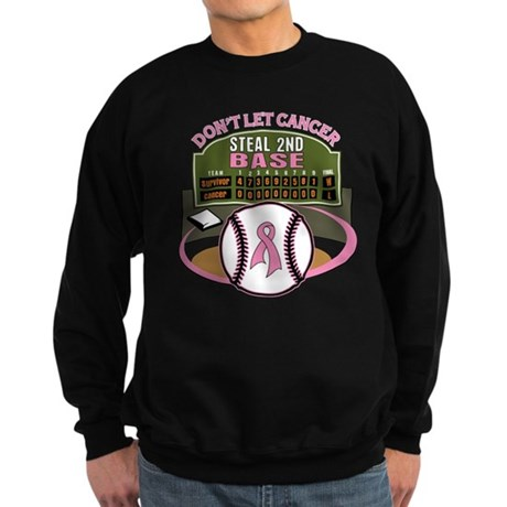 Dont Let Cancer Steal 2nd Base Sweatshirt (dark)