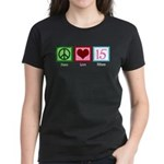 Peace Love Fifteen Women's Dark T-Shirt