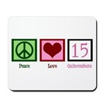 Peace Love Fifteen Mousepad
