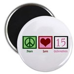 Peace Love Fifteen Magnet
