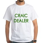 Craic Dealer Irish Humor White T-Shirt