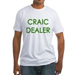 Craic Dealer Irish Humor Fitted T-Shirt