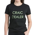 Craic Dealer Irish Humor Women's Dark T-Shirt