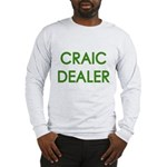 Craic Dealer Irish Humor Long Sleeve T-Shirt