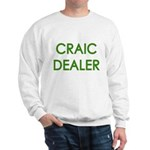 Craic Dealer Irish Humor Sweatshirt