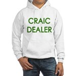 Craic Dealer Irish Humor Hooded Sweatshirt