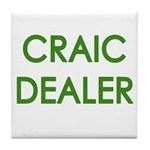 Craic Dealer Irish Humor Tile Coaster