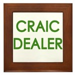Craic Dealer Irish Humor Framed Tile