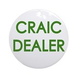 Craic Dealer Irish Humor Ornament (Round)