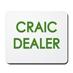 Craic Dealer Irish Humor Mousepad