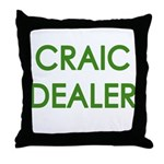 Craic Dealer Irish Humor Throw Pillow