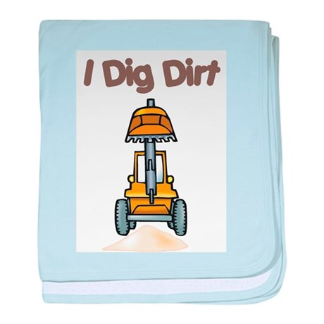 I Dig Dirt Infant Blanket