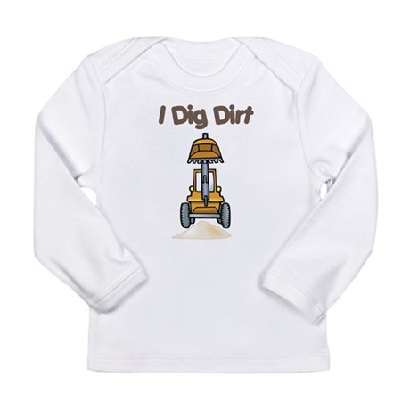 I Dig Dirt Long Sleeve Infant T-Shirt