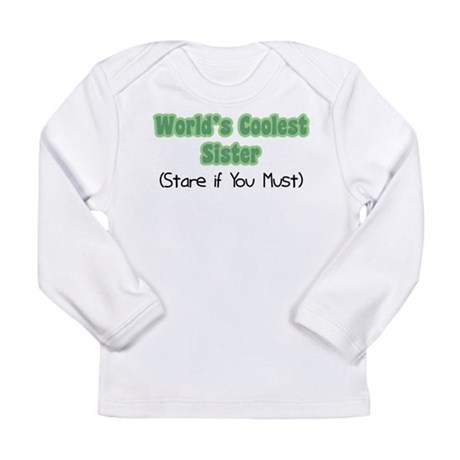 World's Coolest Sister Long Sleeve Infant T-Shirt