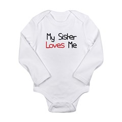 My Sister Loves Me Long Sleeve Infant Bodysuit