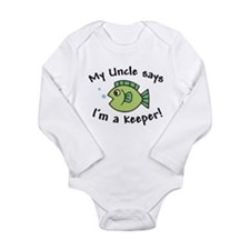 My Uncle Says I'm a Keeper Long Sleeve Infant Body